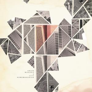 Shape Worship - A City Remembrancer