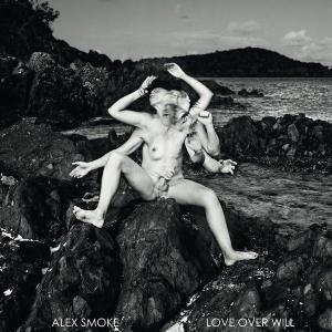 Alex Smoke - Love Over Will