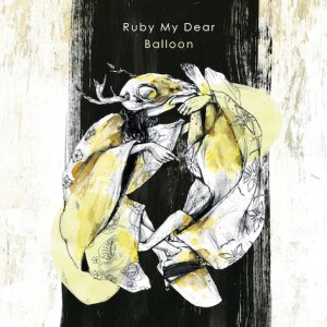 Balloon - Ruby My Dear