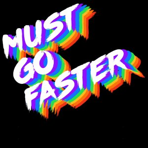 Must Go Faster - EP